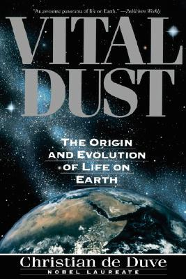 Free Download Vital Dust: Life as a Cosmic Imperative PDF by Christian de Duve