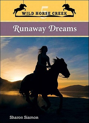 Runaway Dreams (Wild Horse Creek #5)