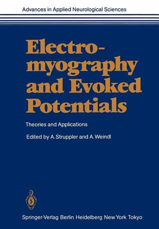 Electromyography and Evoked Potentials: Theories and Applications  by  A. Struppler