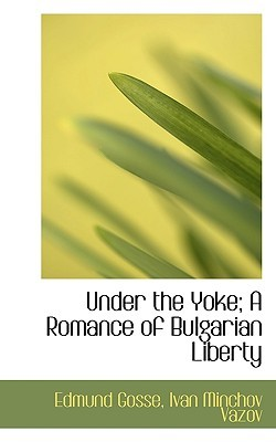 Under the Yoke, A Romance of Bulgarian Liberty