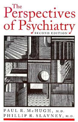 The Perspectives of Psychiatry by Paul R. McHugh