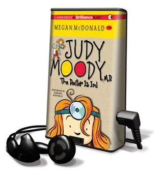 Judy Moody: The Doctor Is in [With Earbuds]