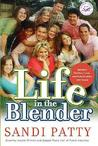 Life in the Blender: Blending Families, Lives, and Relationships with Grace
