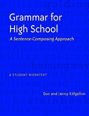 Grammar for High School: A Sentence-Composing Approach--A Student Worktext