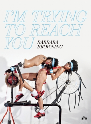 I'm Trying to Reach You by Barbara Browning
