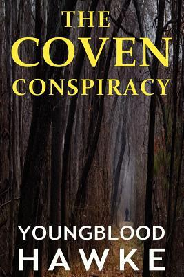 The Coven Conspiracy by Youngblood Hawke