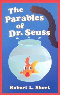 The Parables of Dr. Seuss by Robert L. Short