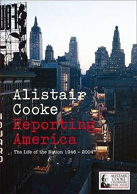 Reporting America by Alistair Cooke