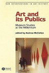 Art and Its Publics: Museum Studies at the Millennium