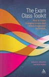 The Exam Class Toolkit: How to Create Engaging Lesson that Ensure Progression and Results
