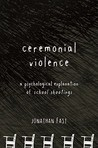 Ceremonial Violence