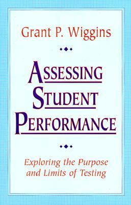 Assessing Student Performance by Grant P. Wiggins