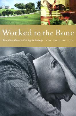 Worked to the Bone by Pem Davidson Buck
