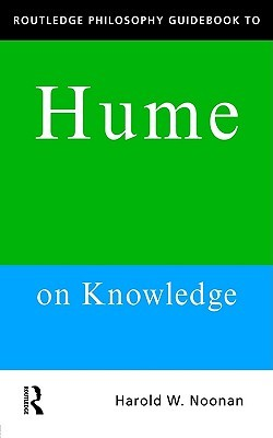 Routledge Philosophy Guidebook to Hume on Knowledge
