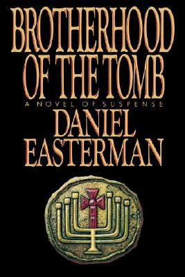 Brotherhood of the Tomb by Daniel Easterman