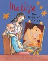 Matisse the King of Color by Laurence Anholt