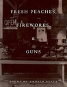 Fresh Peaches, Fireworks, and Guns