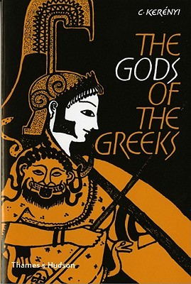 The Gods of the Greeks by Karl Kerényi