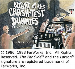 Night of the Crash-Test Dummies by Gary Larson