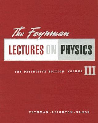 The Feynman Lectures on Physics Vol 3 by Richard P. Feynman
