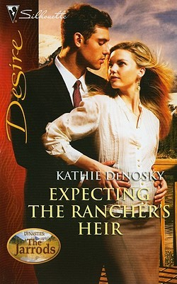 Expecting the Rancher's Heir by Kathie DeNosky
