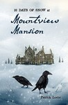 20 Days of Snow at Mountview Mansion