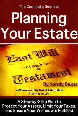 The Complete Guide to Planning Your Estate by Sandy Ann Baker