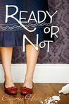Ready or Not by Chautona Havig