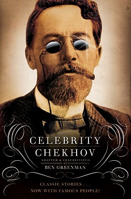 Celebrity Chekhov by Ben Greenman