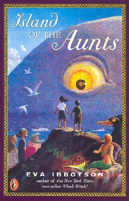 Island of the Aunts by Eva Ibbotson