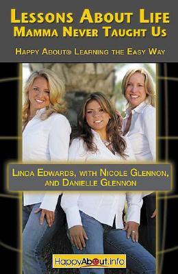 Lessons about Life Mamma Never Taught Us: Happy about Learning the Easy Way