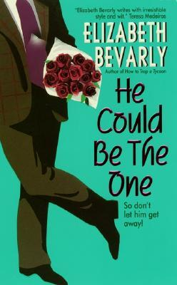He Could Be the One by Elizabeth Bevarly
