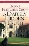 A Darkly Hidden Truth (Monastery Murders, #2)