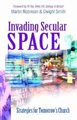 Invading Secular Space by Martin Robinson