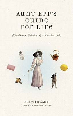 Aunt Epp's Guide for Life by Elspeth Marr