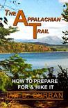 The Appalachian Trail: How to Prepare for and Hike It