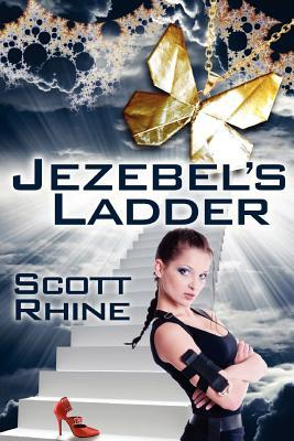 Jezebel's Ladder by Scott Rhine