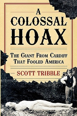 A Colossal Hoax by Scott Tribble