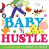 The Baby Hustle: An Interactive Book with Wiggles and Giggles!