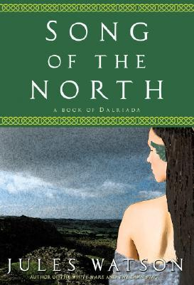 Song of the North (Dalriada, #3)