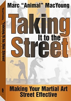 Taking It to the Street by Marc MacYoung