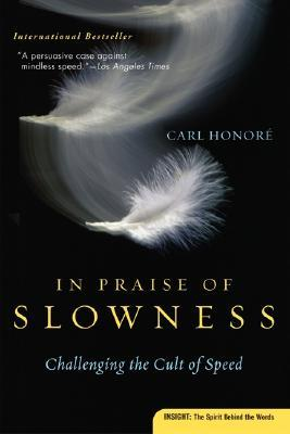 In Praise of Slowness by Carl Honoré