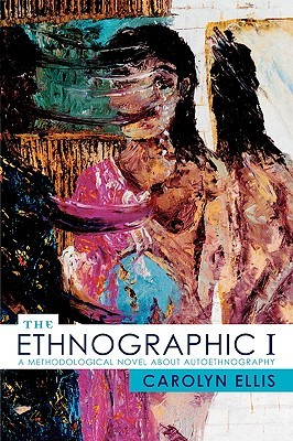 The Ethnographic I by Carolyn Ellis