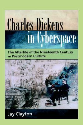 Charles Dickens in Cyberspace by Jay Clayton