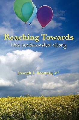Reaching Towards His Unbounded Glory