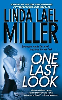 One Last Look by Linda Lael Miller
