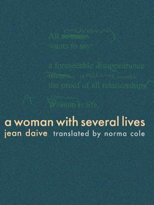 A Woman with Several Lives by Jean Daive