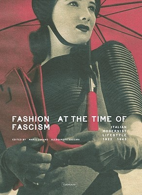 Fashion at the Time of Fascism by Mario Lupano