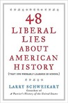 48 Liberal Lies About American History