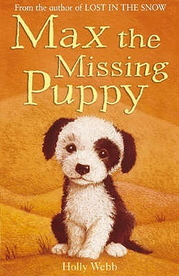 Max the Missing Puppy. Holly Webb